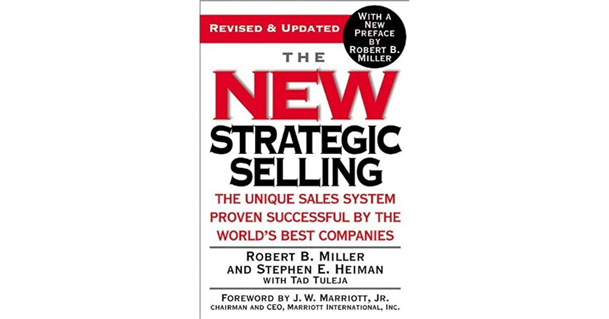 The New Strategic Selling: The Unique Sales System Proven Successful
