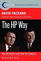 The Hp Wa: How Bill Hewlett and I Built Our Company