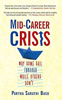 Mid-Career Crisis: Why Some Sail through While Others Don't: 1