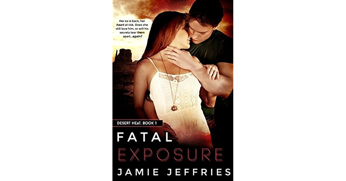 Fatal Exposure Desert Heat 1 By Jamie Jeffries