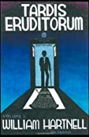 Tardis Eruditorum - A Unauthorized Critical History of Doctor Who Volume 1: William Hartnell
