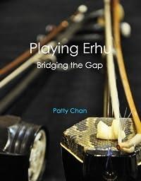 Playing Erhu:  Bridging the Gap