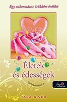 Életek és édességek (Csokoládéimádók, #2)