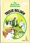 The Mystery of the Uninvited Guest (Trixie Belden #17)