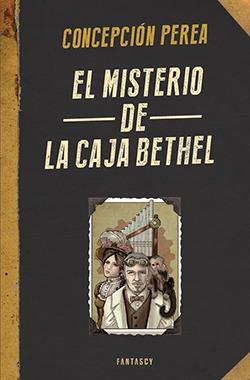 El misterio de la Caja Bethel (El misterio de la Caja Bethel ... by Concepción Perea
