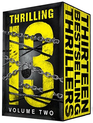 Thrilling Thirteen II: 13 Mysteries/Thrillers (Thrilling Thirteen Collection Book 2)