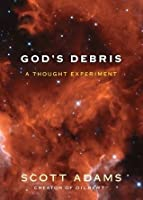 God's Debris: A Thought Experiement