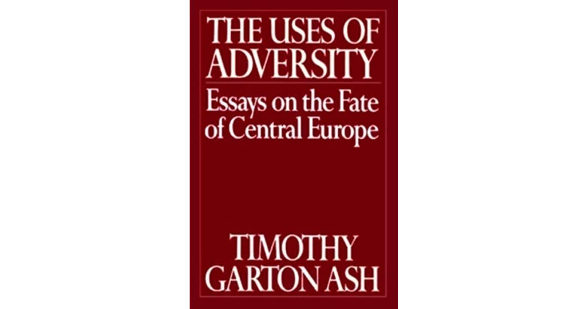 The Uses Of Adversity Essays On The Fate Of Central Europe By  The Uses Of Adversity Essays On The Fate Of Central Europe By Timothy  Garton Ash Essay Reflection Paper Examples also Essay Papers For Sale Example Of Essay Proposal