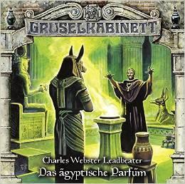 Gruselkabinett 103 - Das ägyptische Parfüm by Charles W. Leadbeater