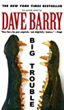 Big Trouble by Dave Barry audiobook