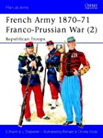 French Army 1870-71 Franco-Prussian War (2): Republican Troops: 002 (Men-at-Arms)