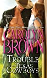 The Trouble with Texas Cowboys (Burnt Boot, Texas, #2)