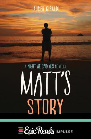 Matt's Story (The Night We Said Yes, #0.5)