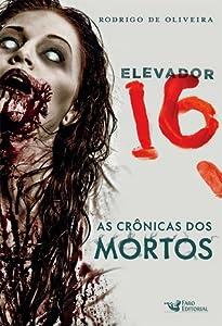 Elevador 16 (As Crônicas dos Mortos #2.5)