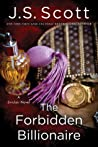 The Forbidden Billionaire by J.S. Scott