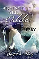 Against All Odds: Angel's Story (Destiny #4)