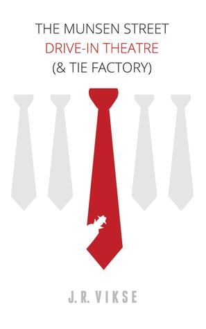 The Munsen Street Drive-In Theatre (& Tie Factory)