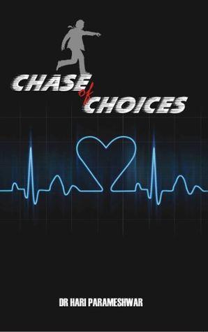 Chase of Choices by Hari Parameshwar