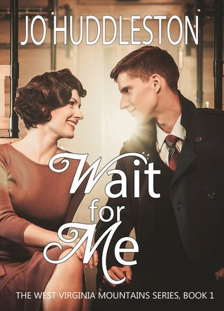 Wait For Me (West Virginia Mountains, #1)