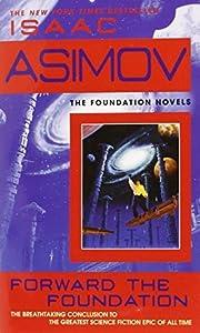 Forward the Foundation (Foundation: Prequel #2)