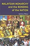 Malaysian Monarchy and the Bonding of the Nation