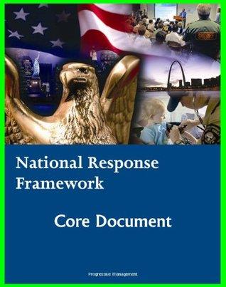 National Response Framework (NRF): Homeland Security Program Core Document for Emergency Management Domestic Incident Response Planning to Terrorism, Terrorist Attacks, Natural Disasters