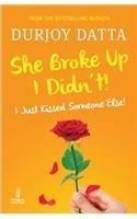 She Broke Up, I Didn't