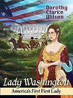 Lady Washington, America's First First Lady