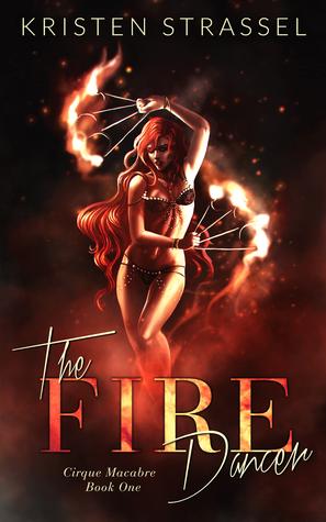 The Fire Dancer (Cirque Macabre, #1)