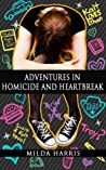 Adventures in Homicide and Heartbreak (Funeral Crashing, #4)