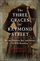 The Three Graces of Raymond Street (Excelsior Editions)