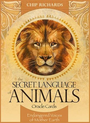 Secret Language of Animals: Endangered Voices of Mother Earth: 46 Full Colour Cards & 144 page Guidebook