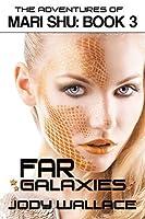 Far Galaxies: Adventures of Mari Shu #3