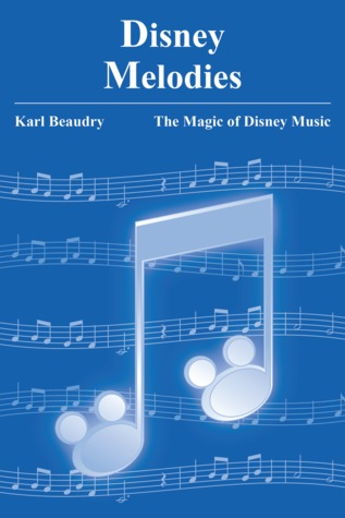 Disney Melodies - A Musician Shares His Thoughts On the Magic of Disney Music