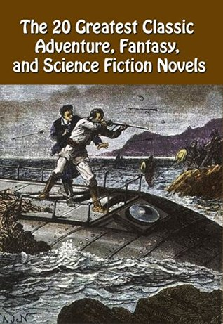 20 Greatest Classic Adventure, Fantasy, and Science Fiction Novels