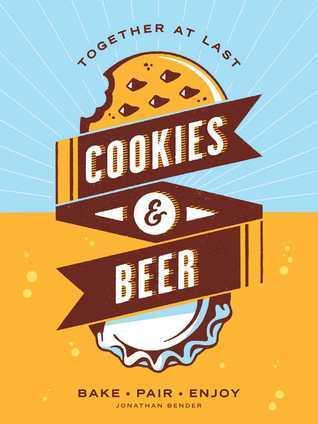 Cookies  Beer by Jonathan Bender