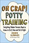 Oh Crap! Potty Training by Jamie Glowacki