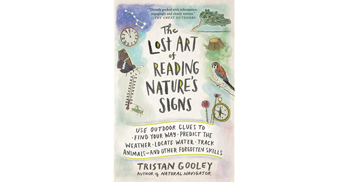 The lost art of reading natures signs use outdoor clues to find the lost art of reading natures signs use outdoor clues to find your way predict the weather locate water track animalsand other forgotten skills by fandeluxe Gallery