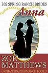 Big Spring Ranch Brides: Anna (Orphan Train Romance, #3)