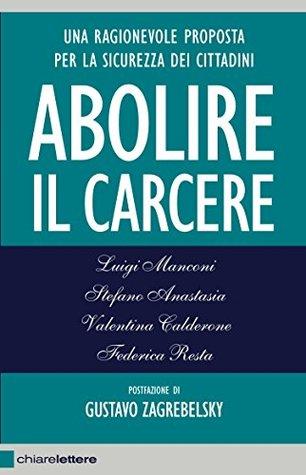Abolire il carcere by Luigi Manconi