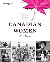 Canadian Women: A History