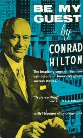 Be My Guest by Conrad N. Hilton