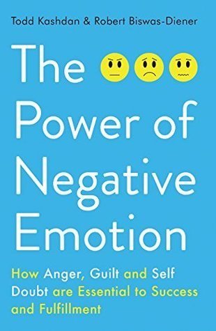 The-power-of-negative-emotion-how-anger-guilt-and-self-doubt-are-essential-to-success-and-fulfillment