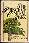 The Prince of Central Park by Evan H. Rhodes