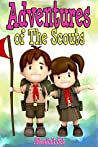Books for Kids:Adventures of Scouts Benjamin and Tracy: (Bedtime Stories For Kids Ages 3-10): Kids Books Bedtime Stories Children's Books Kids Adventure ... (Kids Adventure Series - Books for Kids)