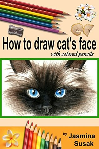 How to draw cat's face: Colored Pencil Guides for Kids and Adults, Step-By-Step Drawing Tutorial How to Draw Cute Cat in Realistic Style, Learn to Draw Pets and Animals, How to Draw, Close-up Eyes