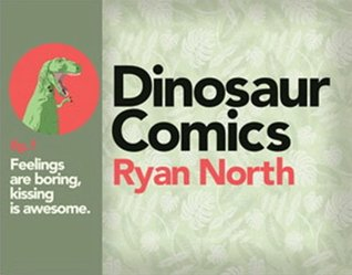 Dinosaur Comics fig. f: Feelings are boring, kissing is awesome.