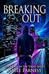 Breaking Out (Triad, #1)