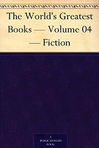 The World's Greatest Books, Volume 4: Fiction