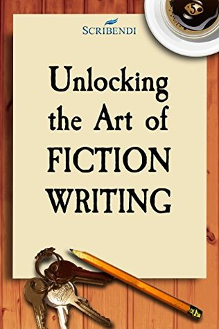 Unlocking the Art of Fiction Writing by Scribendi